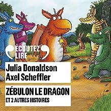 Zébulon le dragon et 2 autres histoires