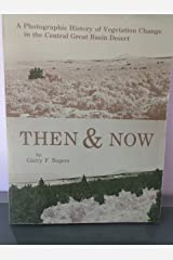 Then and Now: A Photographic History of Vegetation Change in the Central Great Basin Desert Paperback