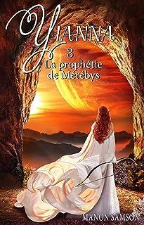 Yianna - La prophétie de Mérébys: tome 3
