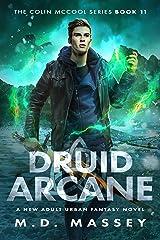 Druid Arcane: A New Adult Urban Fantasy Novel (The Colin McCool Paranormal Suspense Series Book 11) Kindle Edition