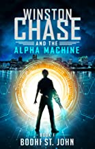 Winston Chase and the Alpha Machine (Book 1)