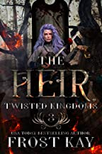 The Heir: A Snow White Retelling (The Twisted Kingdoms Book 3)