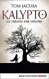 KALYPTO - Die Herren der Wälder: Roman. Band 1 (Der Große Waldfürst) (German Edition)