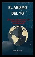 El abismo del yo. ¿Cómo sobrevivir al nihilismo más profundo? (Spanish Edition)