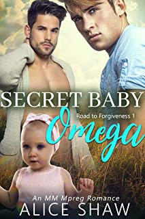 Secret Baby Omega: A Non-Shifter Omegaverse M/M Mpreg Romance: Road To Forgiveness