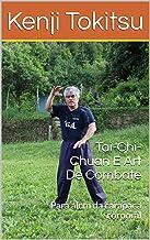 Tai-Chi-Chuan E Art De Combate: Para alem da carapaca corporal (Portuguese Edition)
