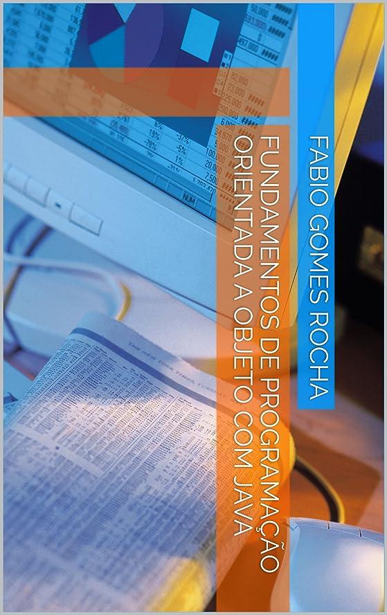 慣れる罪Fundamentos de programa??o orientada a objeto com Java (Programando com Java Livro 1) (Portuguese Edition)