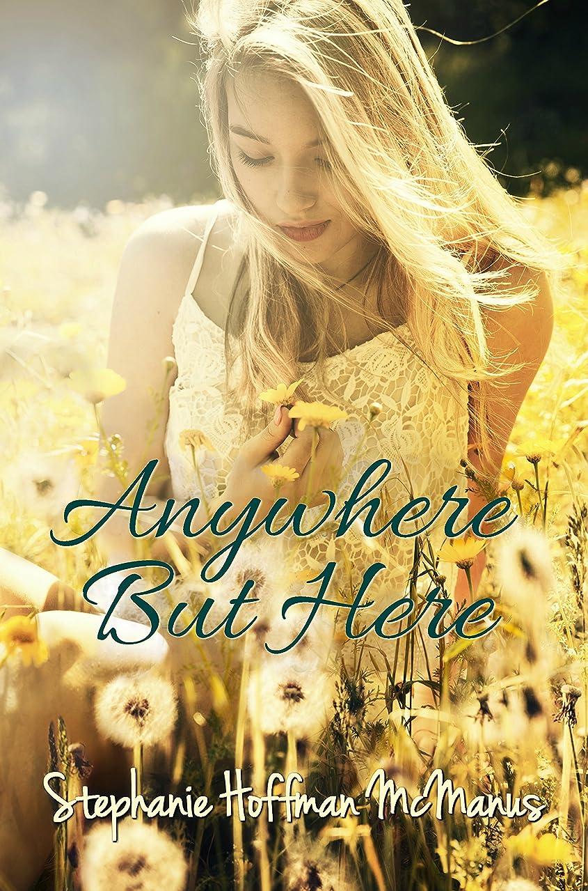 交通渋滞具体的に無法者Anywhere But Here: (Anywhere 1) (English Edition)