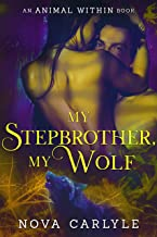 My Stepbrother, My Wolf (The Animal Within Book 1)
