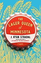 The Lager Queen of Minnesota: A Novel