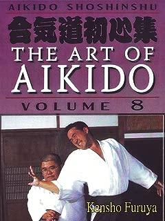 Aikido Shoshinshu The Art of Aikido Vol8 Kensho Furuya