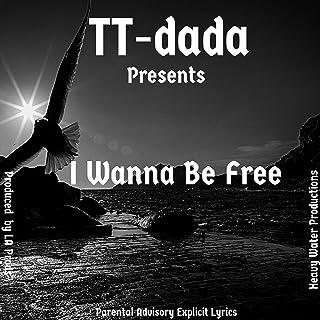 I Wanna Be Free [Explicit]