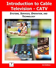 Introduction to Cable TV (CATV): Systems, Services, Operation, and Technology