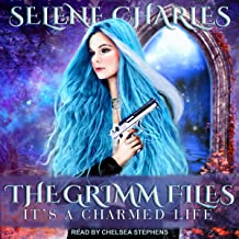 It's a Charmed Life: Grimm Files, Book 1