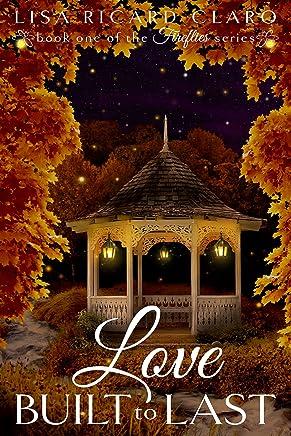 Love Built to Last: Fireflies ~ Book 1