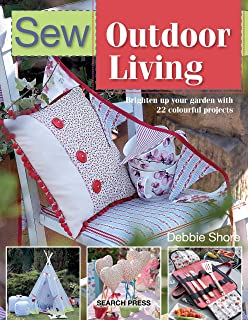 Sew Outdoor Living: Brighten up your garden with 22 colourful projects (SEW SERIES)