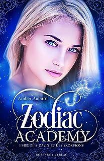 Zodiac Academy, Episode 8 - Das Gift des Skorpions: Fantasy-Serie (Die Magie der Tierkreiszeichen) (German Edition)