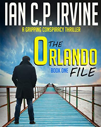 The Orlando File (Book One): A Gripping Conspiracy Thriller (English Edition)