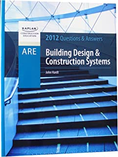 KAPLAN Construction Education - ARE 4.0 - Building Design & Construction Systems - Practice Questions and Answers (KAPLAN Construction Education)