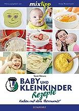 MIXtipp Baby- und Kleinkinder-Rezepte: Kochen mit dem Thermomix TM5 und TM31 (German Edition)