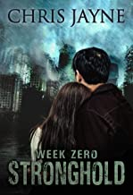 Week Zero: An Apocalyptic EMP Romantic Thriller (Stronghold Book 3)