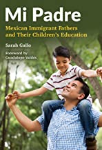 Best Mi Padre: Mexican Immigrant Fathers and Their Children