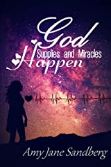 God Supplies And Miracles Happen Kindle Edition
