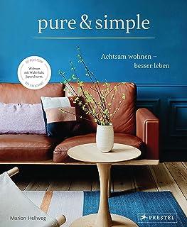 pure & simple: Achtsam wohnen – besser leben: Die