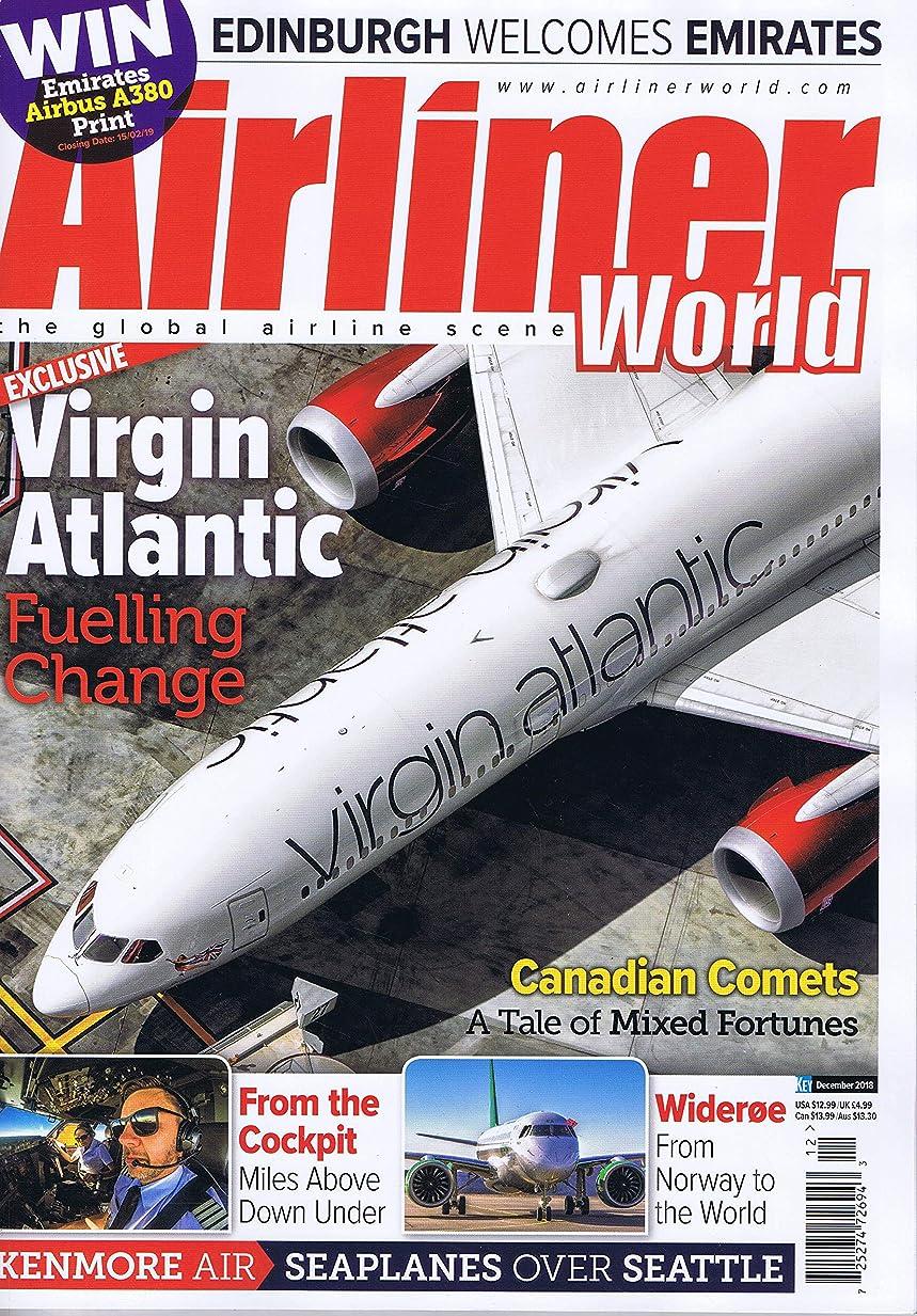 アジャ小競り合い暴君Airliner World [UK] December 2018 (単号)
