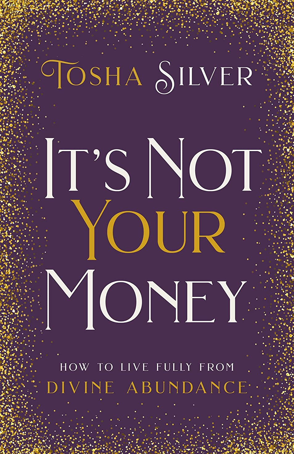 まだ不規則性パイプIt's Not Your Money: How to Live Fully from Divine Abundance (English Edition)