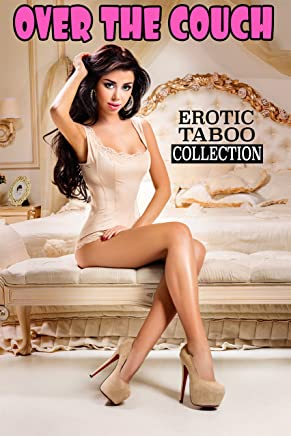 Over the Couch (Forbidden Erotic Taboo Stories Box Set Collection) (English Edition)