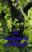 O murmurio profesor (Galician Edition)