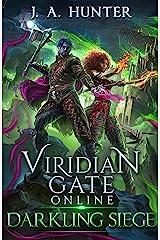 Viridian Gate Online: Darkling Siege (The Viridian Gate Archives Book 7) Kindle Edition