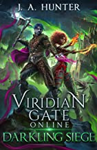 Viridian Gate Online: Darkling Siege (The Viridian Gate Archives Book 7)