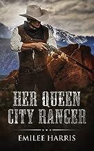 Her Queen City Ranger: A Victorian Western Romance (Colorado City Series Book 1)