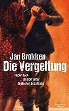 Die Vergeltung - Rhoon 1944: Ein Dorf unter deutscher Besatzung (German Edition)