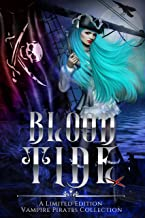 Blood Tide: A Limited Edition Vampire Pirates Collection