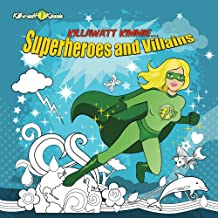 Kill-A-Watt Kimmie Superheroes and Villains