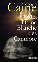 La Dame Blanche des Canmore (French Edition)