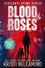 Blood & Roses (Vigilante Crime Series Book 1) Kindle Edition