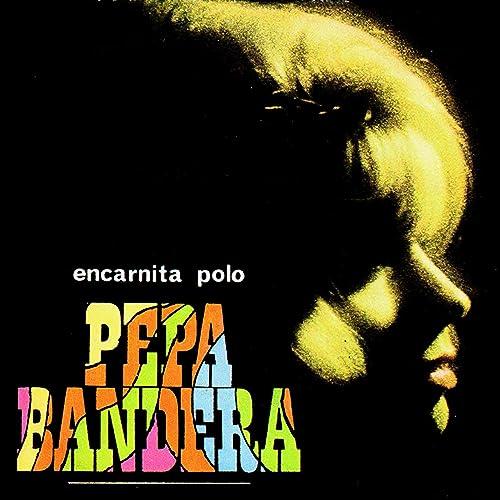Pepa Bandera de Encarnita Polo en Amazon Music - Amazon.es