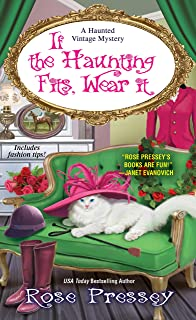 If the Haunting Fits, Wear It (A Haunted Vintage Mystery Book 5)