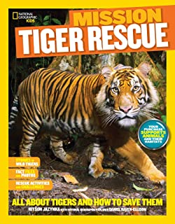 National Geographic Kids Mission: Tiger Rescue: All about Tigers and How to Save Them