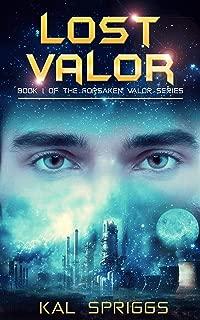 Lost Valor (Forsaken Valor Book 1)