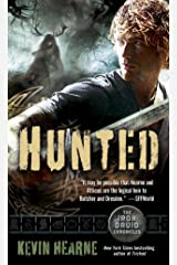 Hunted: The Iron Druid Chronicles, Book Six Kindle Edition