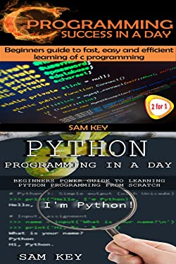 Programming #2: Python Programming In A Day! & C Programming Success in a Day (C Programming, C++programming, C++ programming language, HTML, Javascript, ... Programming, Developers, Coding, Java, PHP)