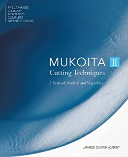 Mukoita II, Cutting Techniques: Seafood, Poultry, and Vegetables (The Japanese Culinary Academy's Complete Japanese Cuisine)