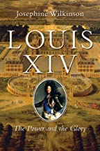Louis XIV: The Power and the Glory