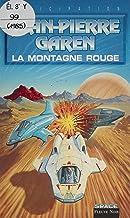 Livres Service de surveillance des planètes primitives (38): La Montagne rouge (Anticipation) PDF
