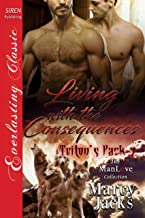 Living with the Consequences [Triton's Pack 7] (Siren Publishing Everlasting Classic ManLove)